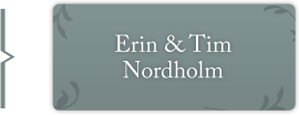Erin and Tim Nordholm